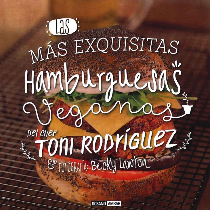 Las más exquisitas hamburguesas veganas de Toni Rodríguez