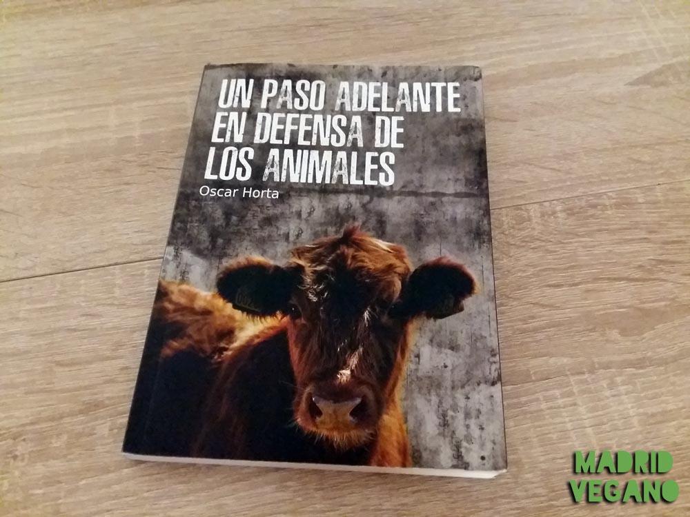 Un paso adelante en defensa de los animales, un libro imprescindible para el antiespecismo