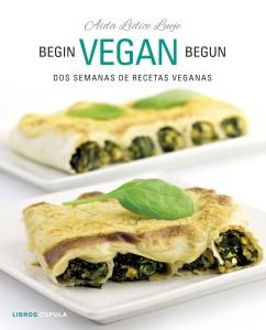 Begin Vegan Begun. Dos semanas de recetas veganas