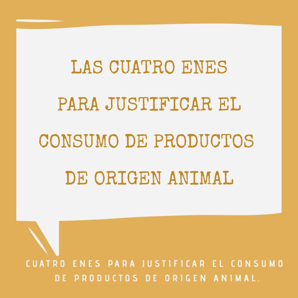 Las cuatro enes para justificar el consumo de productos de origen animal