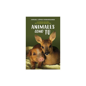 Animales como tú, un relato lleno de amor