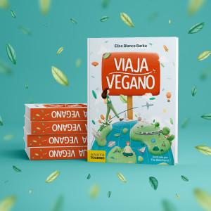 Viaja Vegano, un libro para viajar de otra manera
