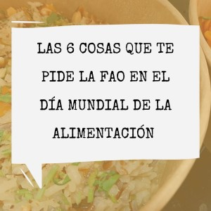 6 cosas en el Día Mundial de la Alimentación